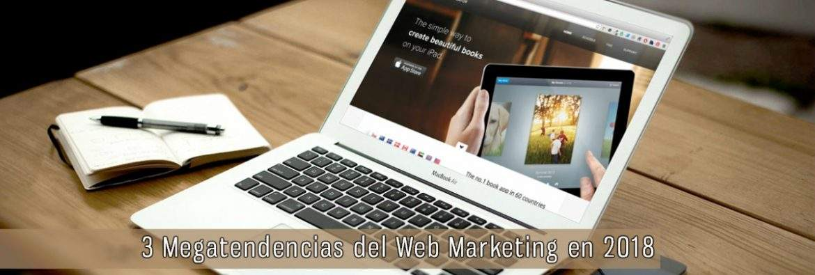 3 Megatendencias del Web Marketing en 2018